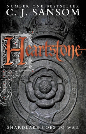 Heartstone, a novel by C J Sansom