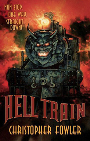 Hell Train, a novel by Christopher Fowler