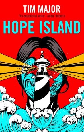 Hope Island, a novel by Tim Major