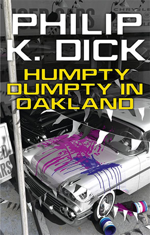 Humpty Dumpty in Oakland, a novel by Philip K Dick