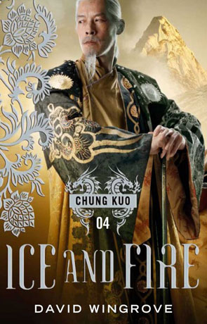 Ice and Fire, a novel by David Wingrove