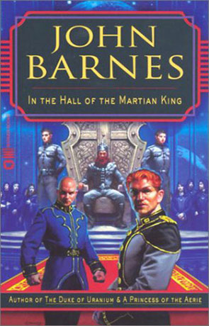 In the Hall of the Martian King, a novel by John Barnes