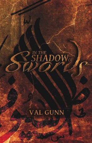 In the Shadow of Swords, a novel by Val Gunn