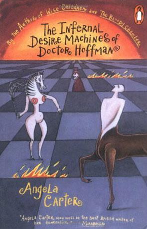 Infernal Desire Machines of Dr Hoffman, a novel by Angela Carter