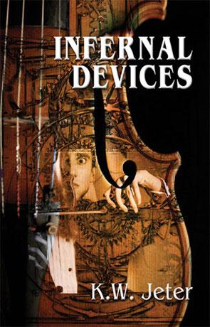 Infernal Devices, a novel by K W Jeter