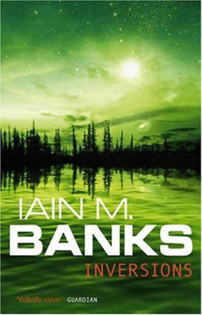 Inversions, a novel by Iain M Banks