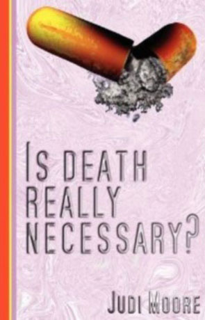 Is Death really necessary, a novel by Judi Moore