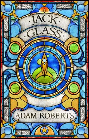 Jack Glass, a novel by Adam Roberts