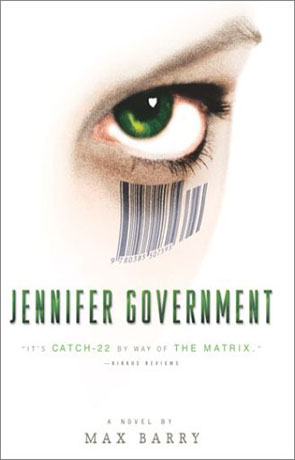 Jennifer Government, a novel by Max Barry