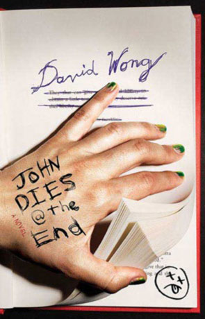 John Dies at the end, a novel by David Wong