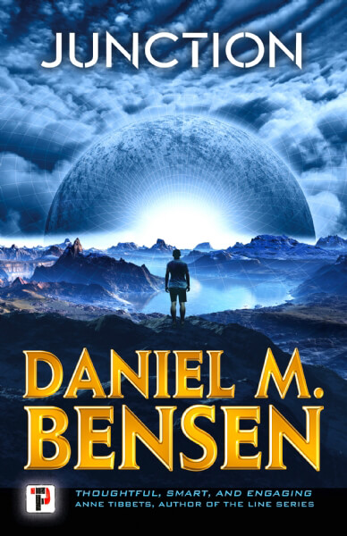 Junction, a novel by Daniel M Bensen