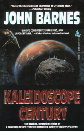 Kaleidoscope Century, a novel by John Barnes