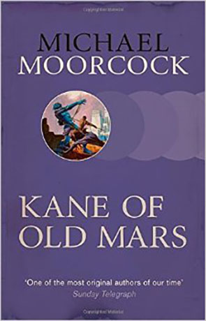 Kane of Old Mars, a novel by Michael Moorcock