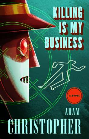 Killing is my Business, a novel by Adam Christopher