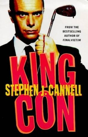 King Con, a novel by Stephen J. Cannell