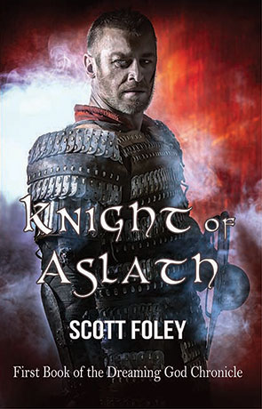 Knight of Aslath, a novel by Scott Foley