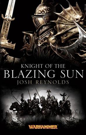 Knight of the Blazing Sun, a novel by Josh Reynolds
