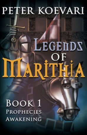 Legends of Marithia: Prophecies Awakening, a novel by Peter Koevari