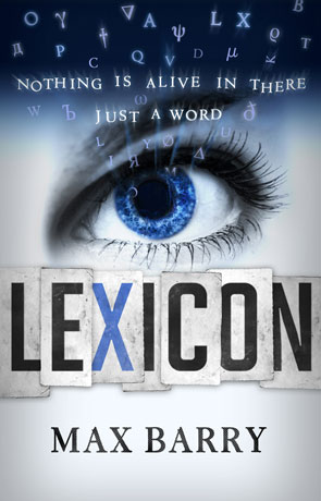 Lexicon, a novel by Max Barry