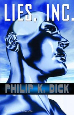 Lies, Inc., a novel by Philip K Dick