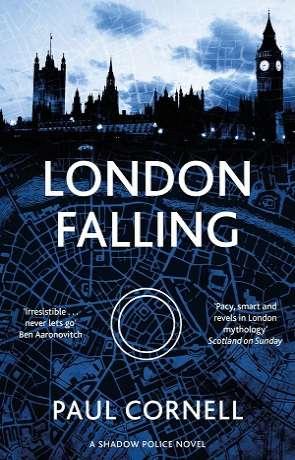 London Falling, a novel by Paul Cornell