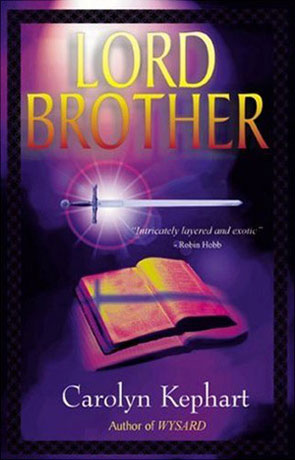 Lord Brother, a novel by Carolyn Kephart