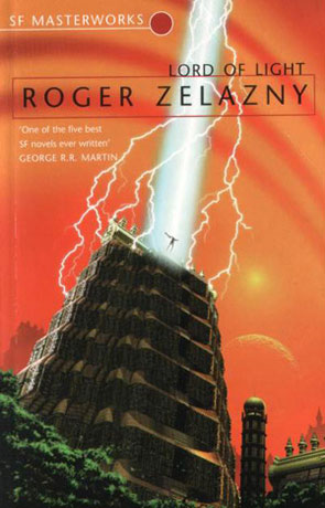 Lord of Light, a novel by Roger Zelazny