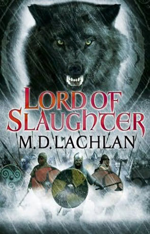 Lord of Slaughter, a novel by MD Lachlan