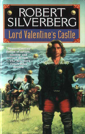 Lord Valentines Castle, a novel by Robert Silverberg