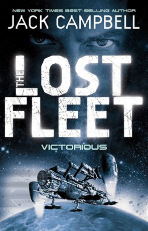 Lost Fleet: Victorious, a novel by Jack Campbell