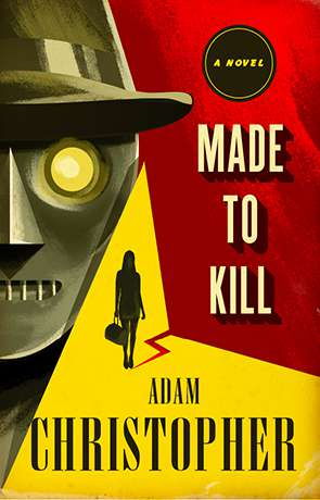 Made to Kill, a novel by Adam Christopher