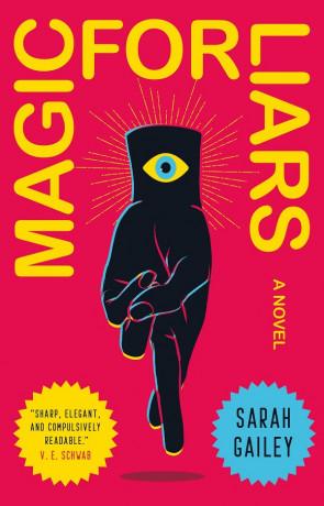 Magic for Liars, a novel by Sarah Gailey