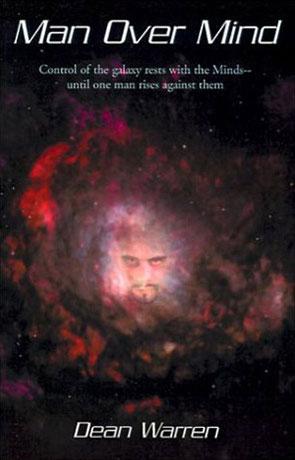 Man over Mind, a novel by Dean Warren