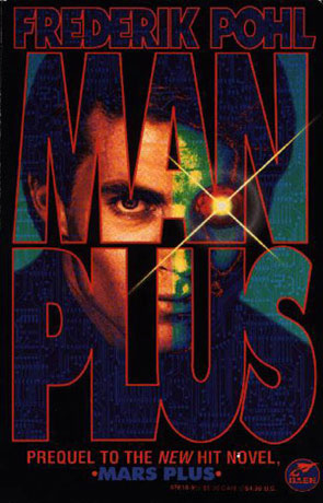 Man Plus, a novel by Frederik Pohl