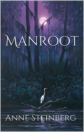 Manroot, a novel by Anne Steinberg
