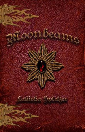 Moonbeams, a novel by Lakisha Spletzer