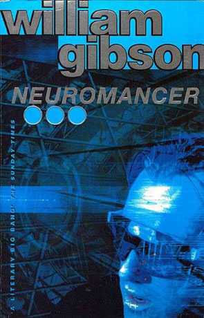 Neuromancer, a novel by William Gibson