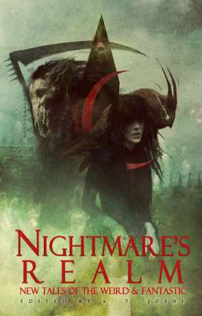 Nightmares Realm: New Tales of The Weird and Fantastic, a novel by ST Joshi