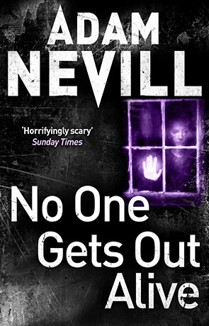 No One Gets Out Alive, a novel by Adam Nevill
