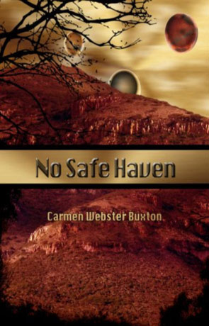 No Safe Haven, a novel by Carmen Webster Buxton