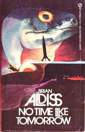 No Time Like Tomorrow, a novel by Brian Aldiss