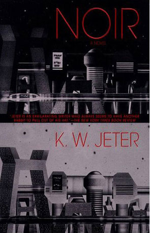 Noir, a novel by K W Jeter