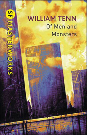 Of Men and Monsters, a novel by William Tenn