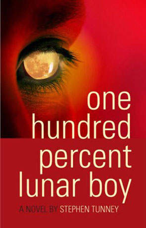 One Hundred Percent Lunar Boy, a novel by Stephen Tunney