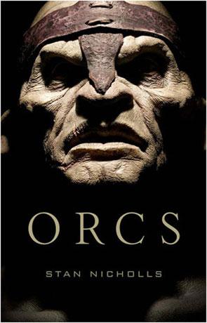 Orcs, a novel by Stan Nicholls