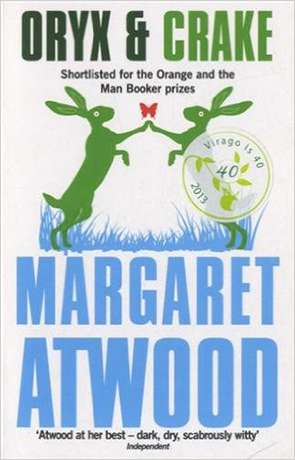 Oryx and Crake, a novel by Margaret Atwood