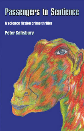 Passengers to Sentience, a novel by Peter Salisbury