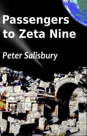 Passengers to Zeta Nine, a novel by Peter Salisbury