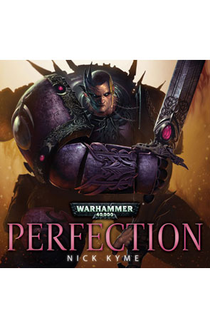 Perfection, a novel by Nick Kyme