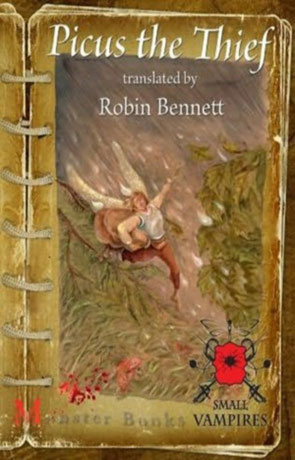 Picus the Thief, a novel by Robin Bennett